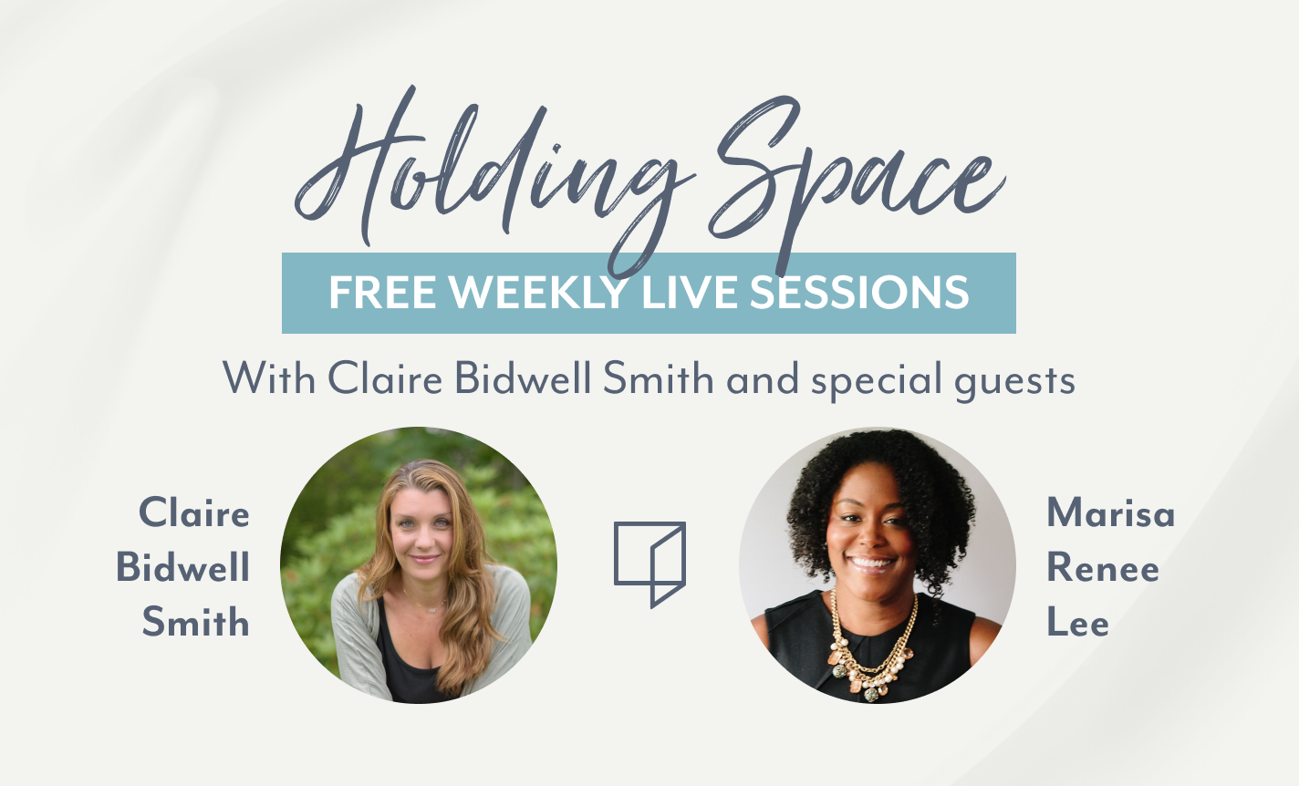 Holding Space: Claire Bidwell Smith & Marisa Renee Lee