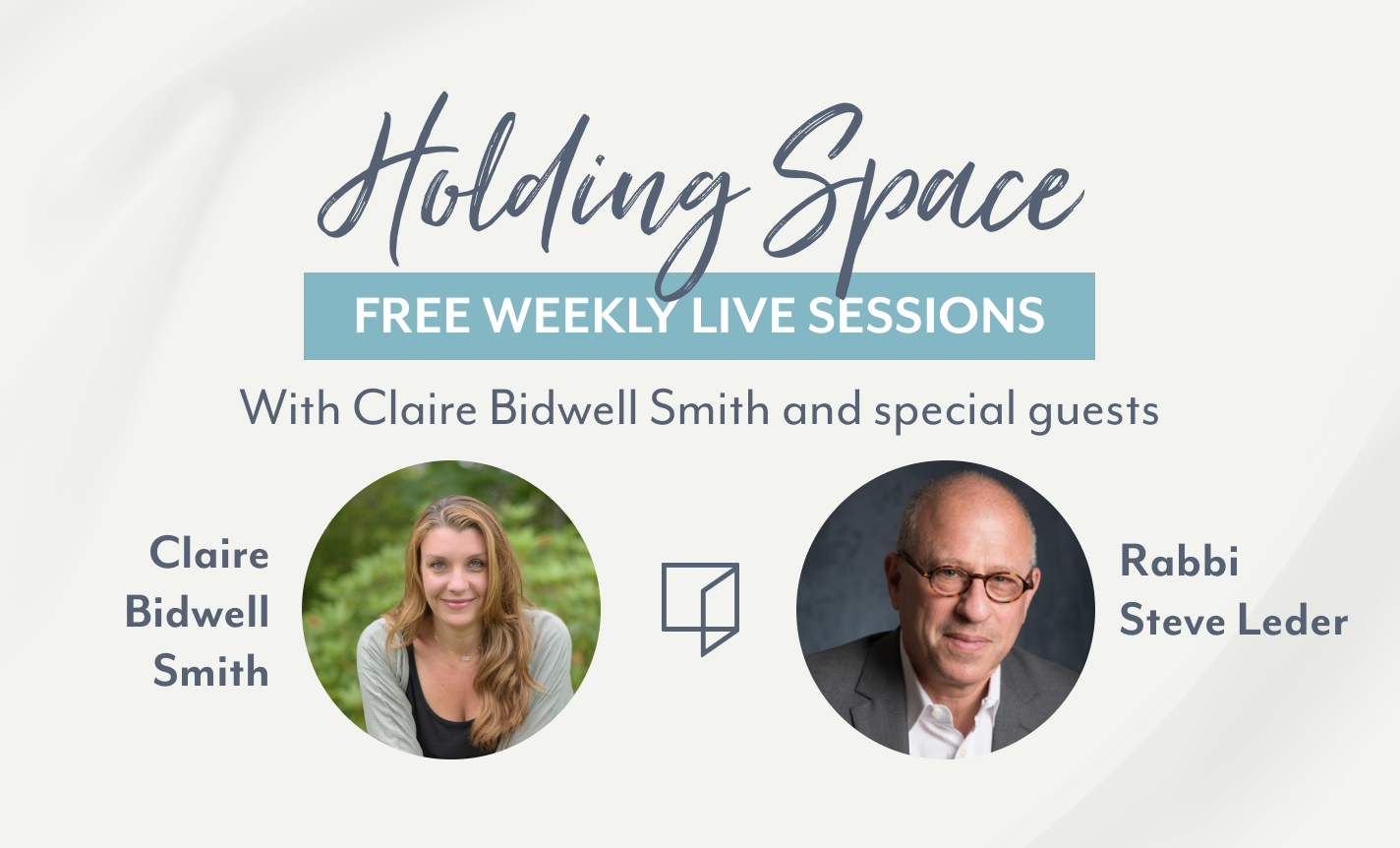 Holding Space with Claire Bidwell Smith & Rabbi Steve Leder