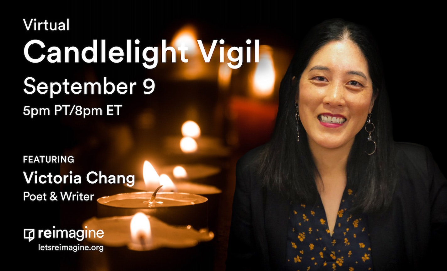 Reimagine Candlelight Vigil with Poet Victoria Chang