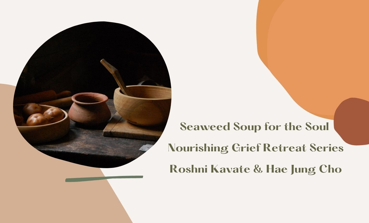 Seaweed Soup for the Soul: Recipes for Tending to your Heart