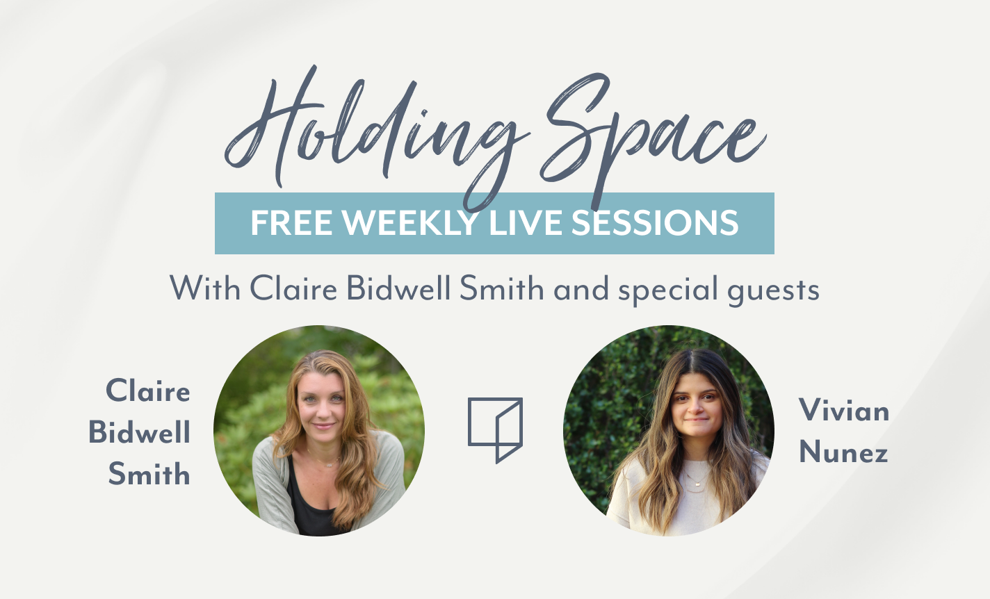 Holding Space with Claire Bidwell Smith and Vivian Nunez