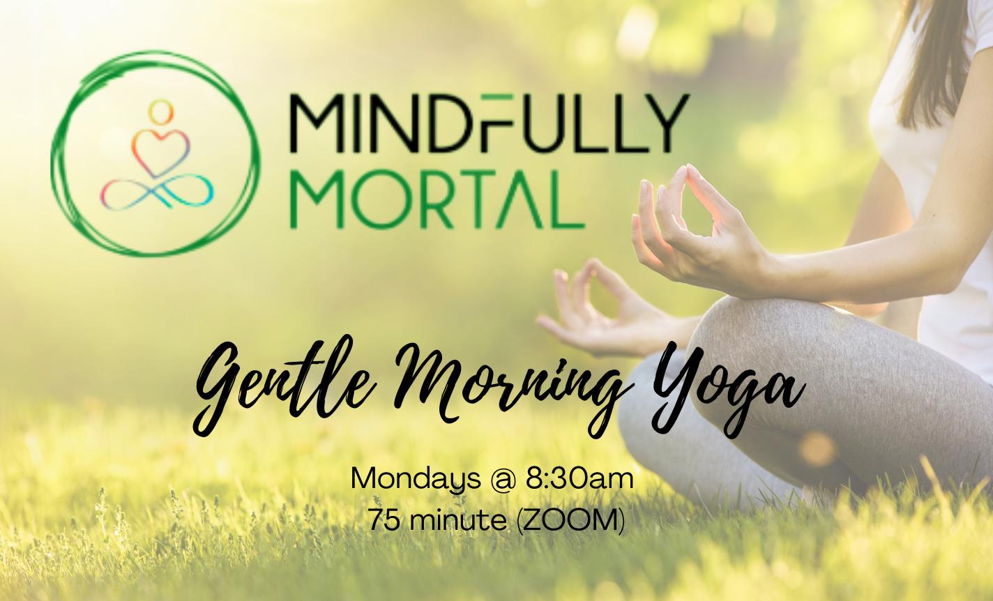 Mindfully Mortal Mondays: Gentle Yoga w/ Ken Breniman