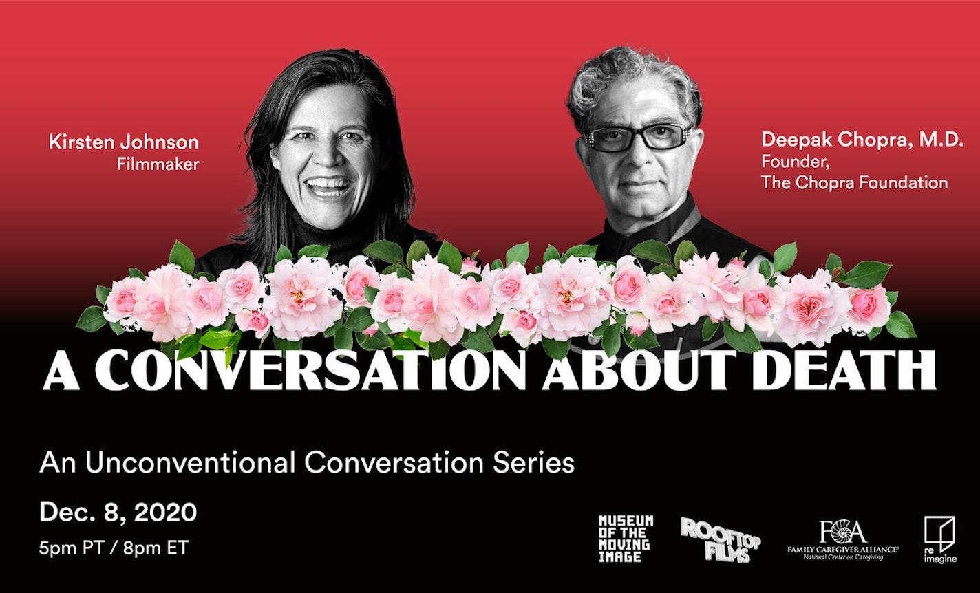 Deepak Chopra & Kirsten Johnson in a Conversation about Death