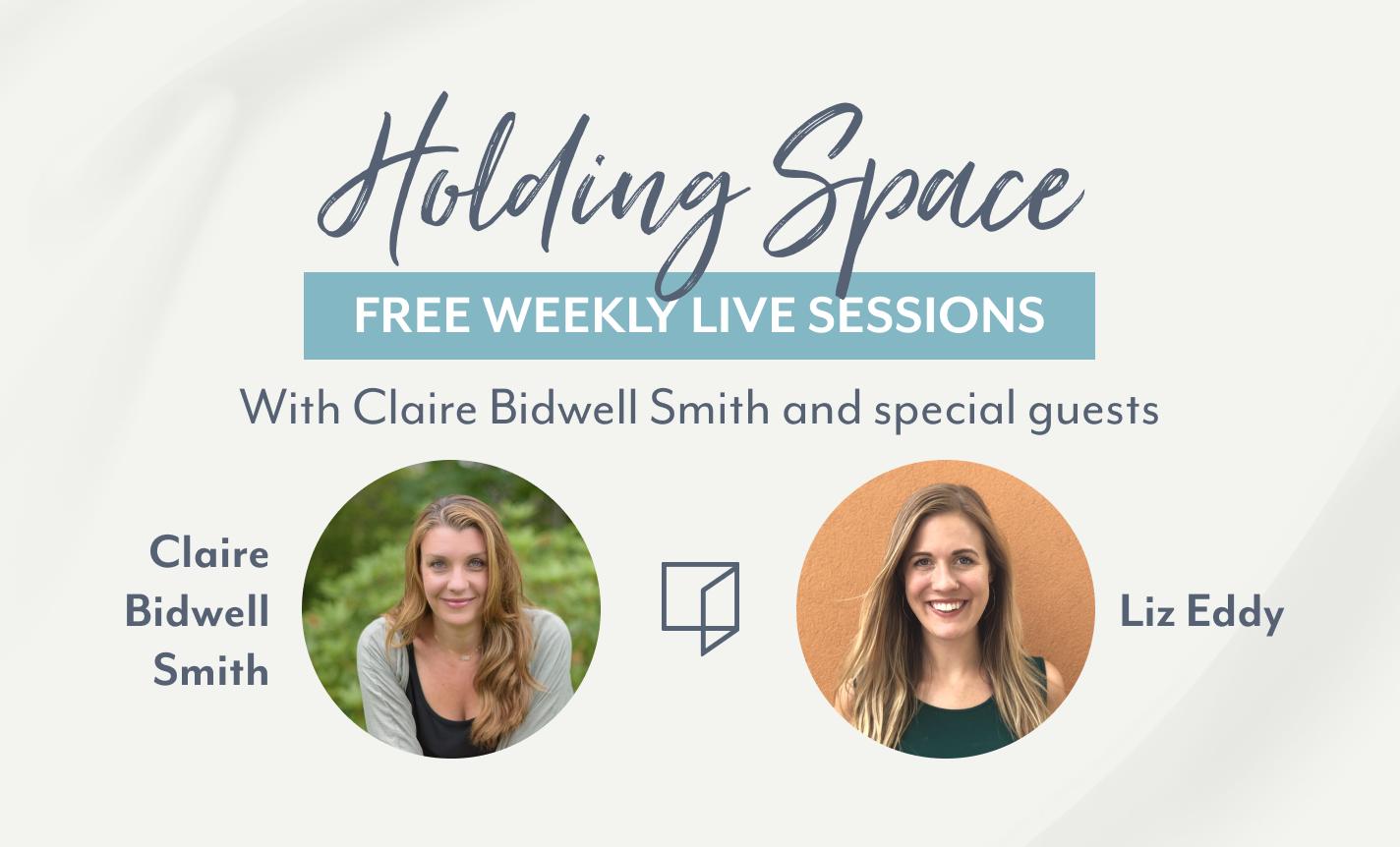 Holding Space: Claire Bidwell Smith & Liz Eddy