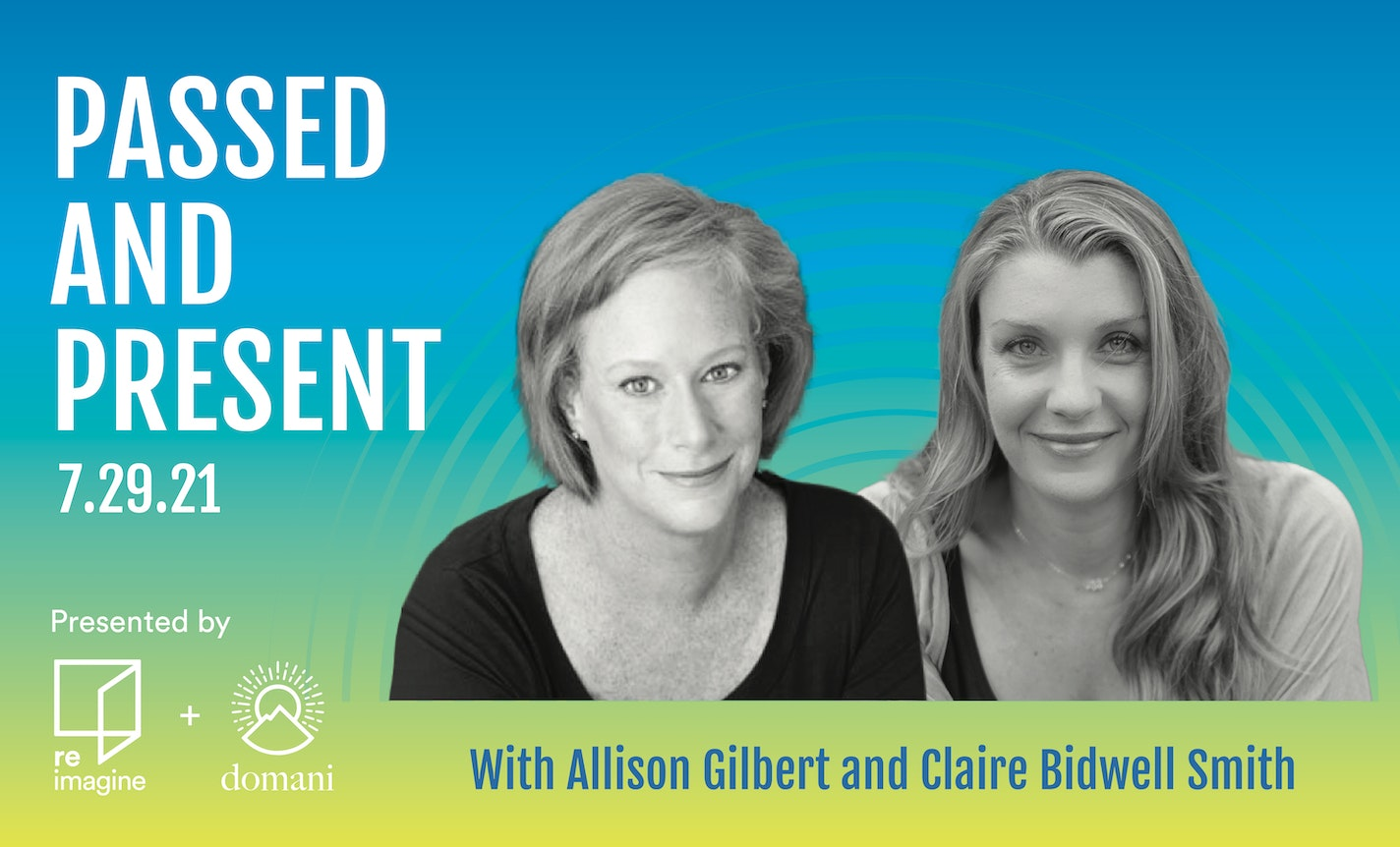 Passed & Present with Allison Gilbert & Claire Bidwell Smith