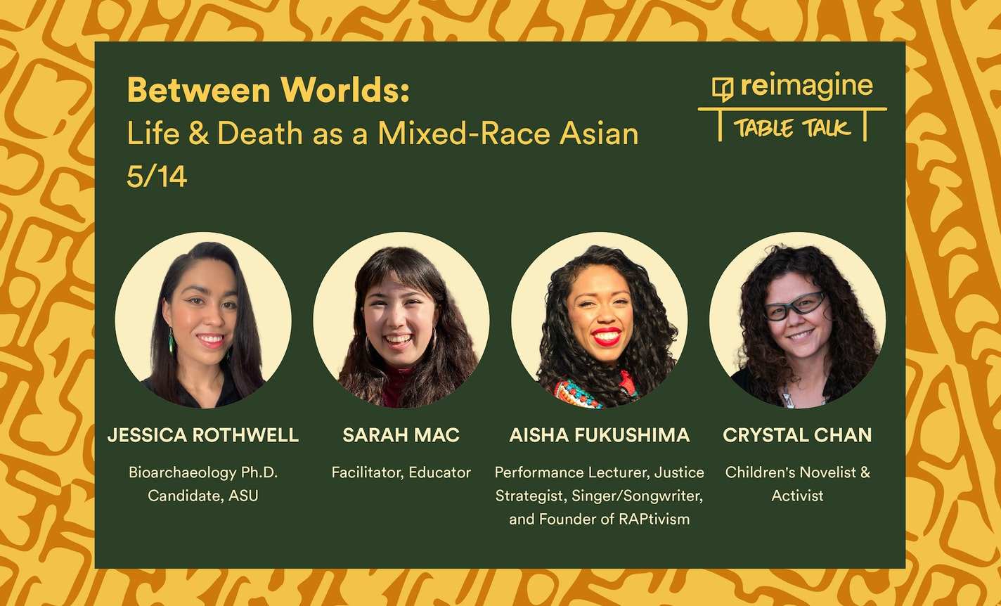 Table Talk | Between Worlds: Life & Death as a Mixed-Race Asian