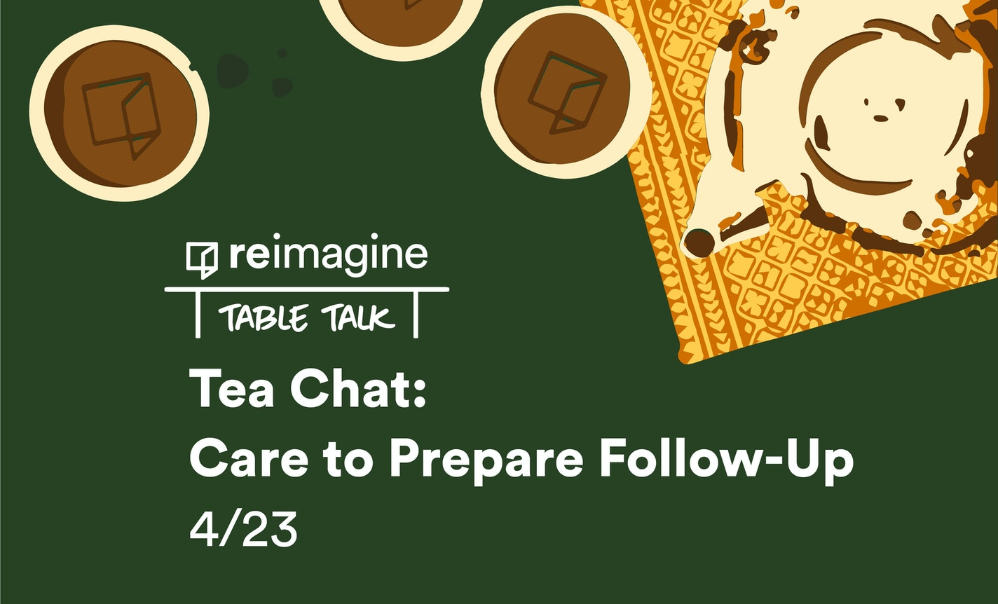 Tea Chat: Care to Prepare Follow-up
