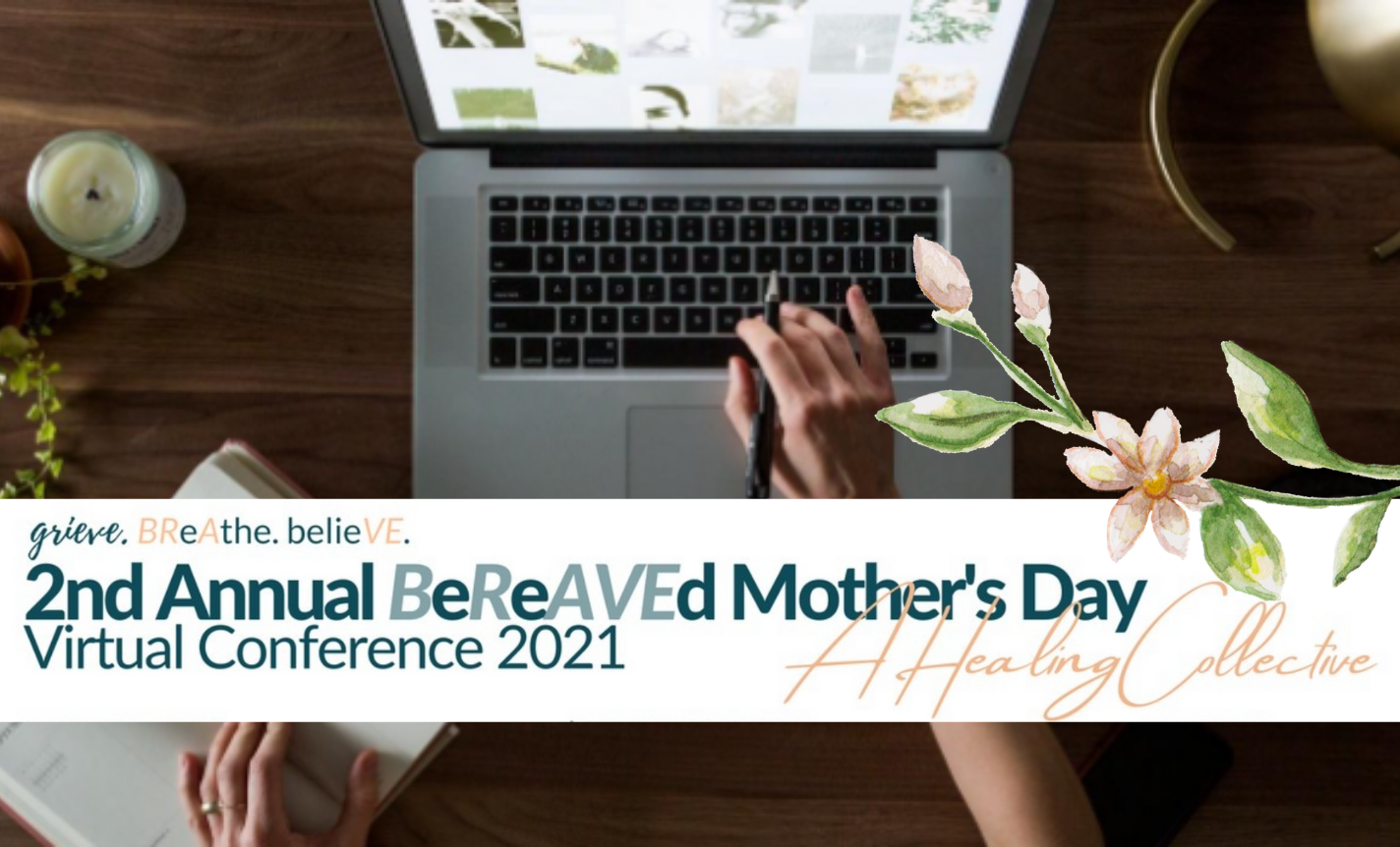 Bereaved Mother's Day: Virtual Conference