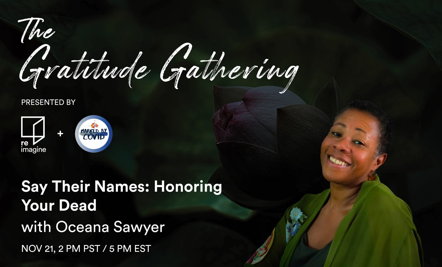 The Gratitude Gathering: Say Their Names, Honoring Your Dead