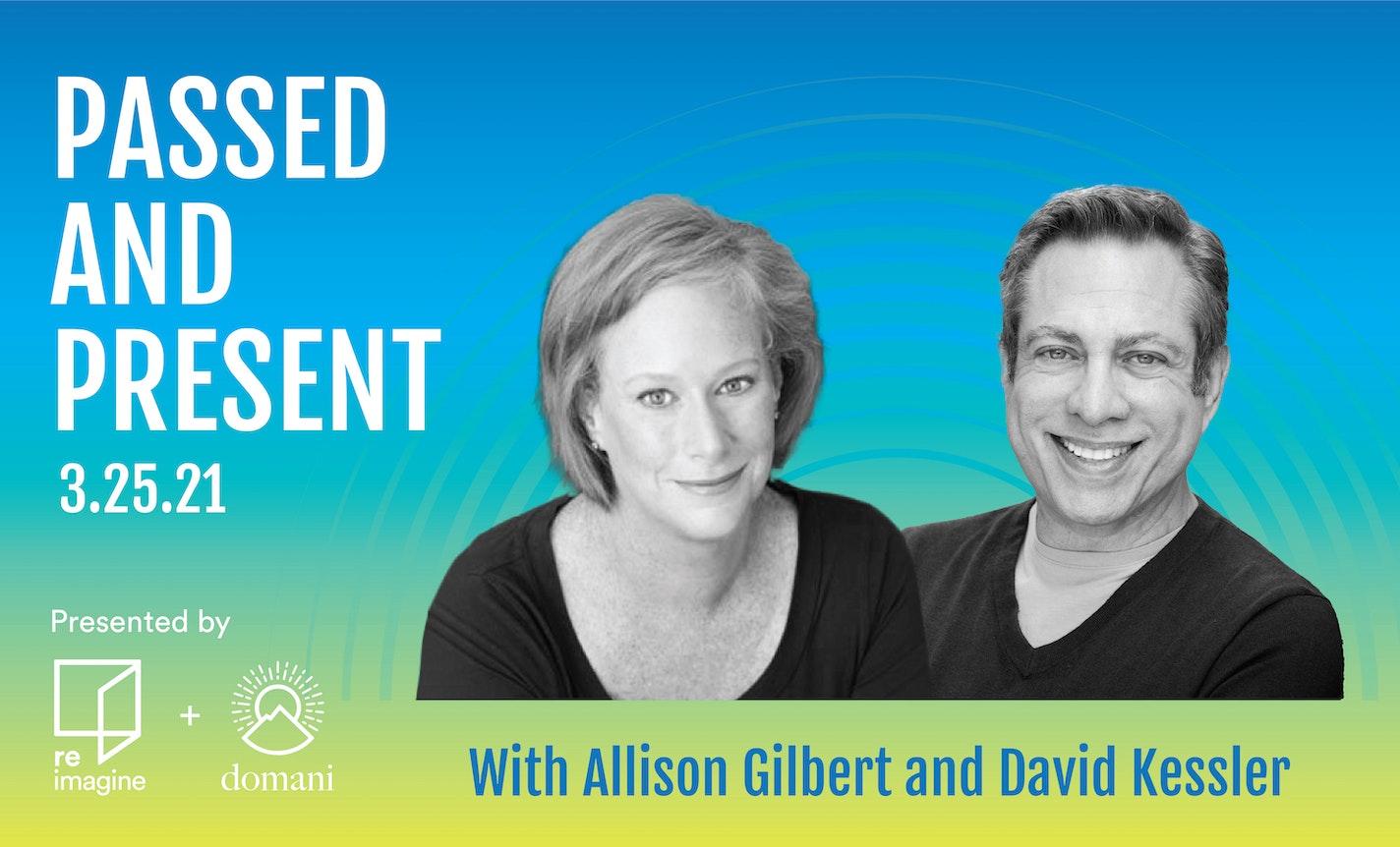Passed and Present with Allison Gilbert & David Kessler