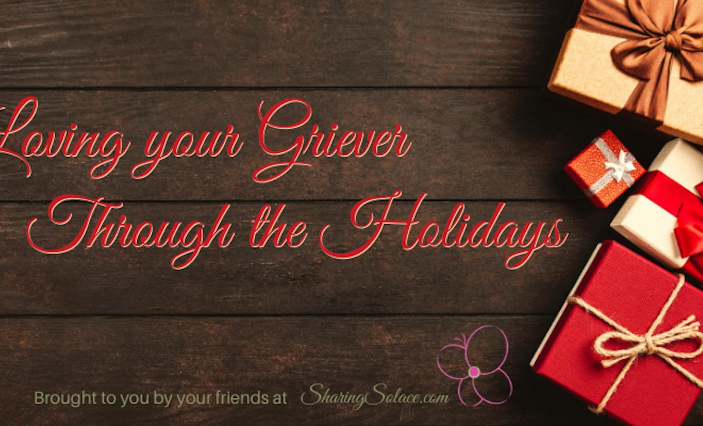 Loving your Griever Through the Holidays-ENCORE PRESENTATION
