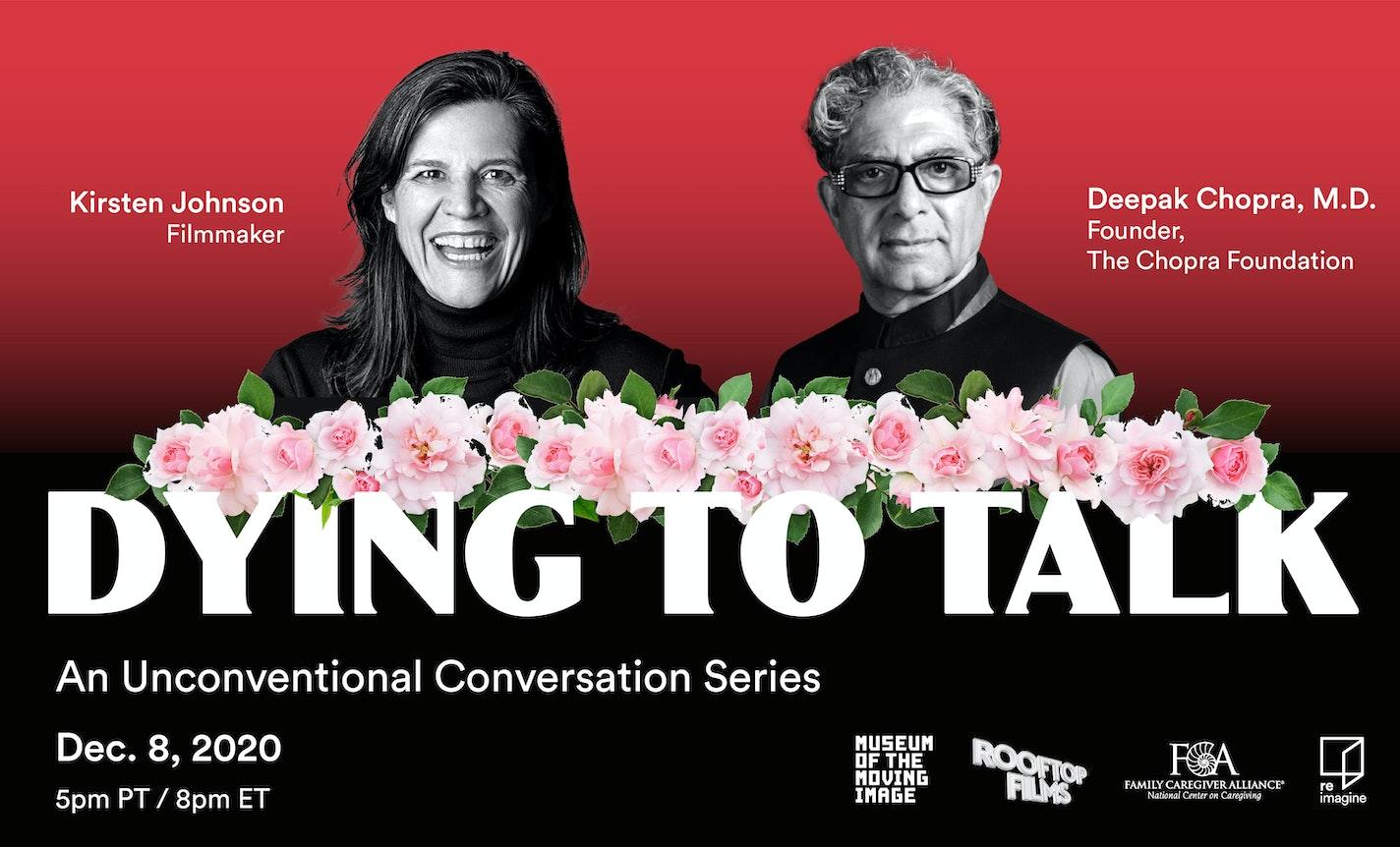 Dying to Talk, Session 3: Deepak Chopra & Kirsten Johnson