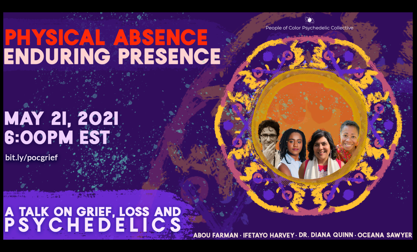 Physical Absence, Enduring Presence: Grief & Psychedelics