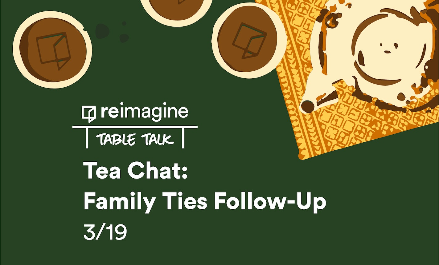 Tea Chat | Family Ties: Connection and Conflict