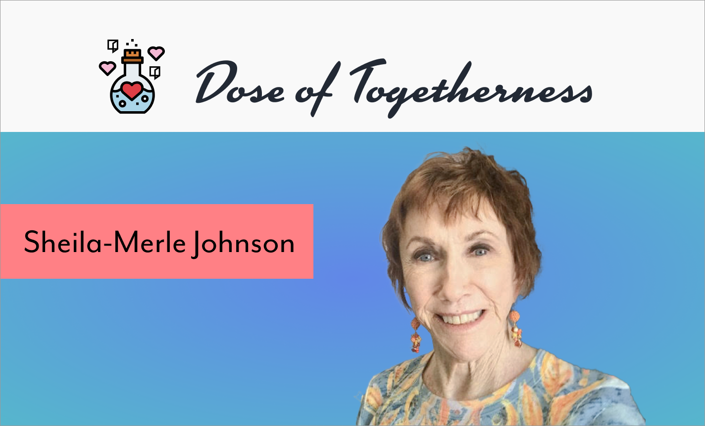 Dose of Togetherness with Sheila-Merle Johnson
