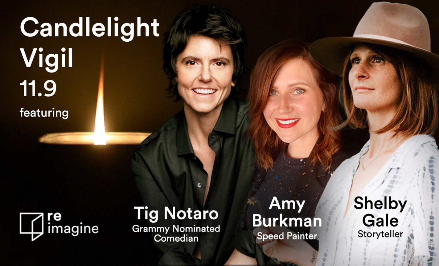 Virtual Candlelight Vigil with Tig Notaro, Amy Burkman, & Shelby Gale
