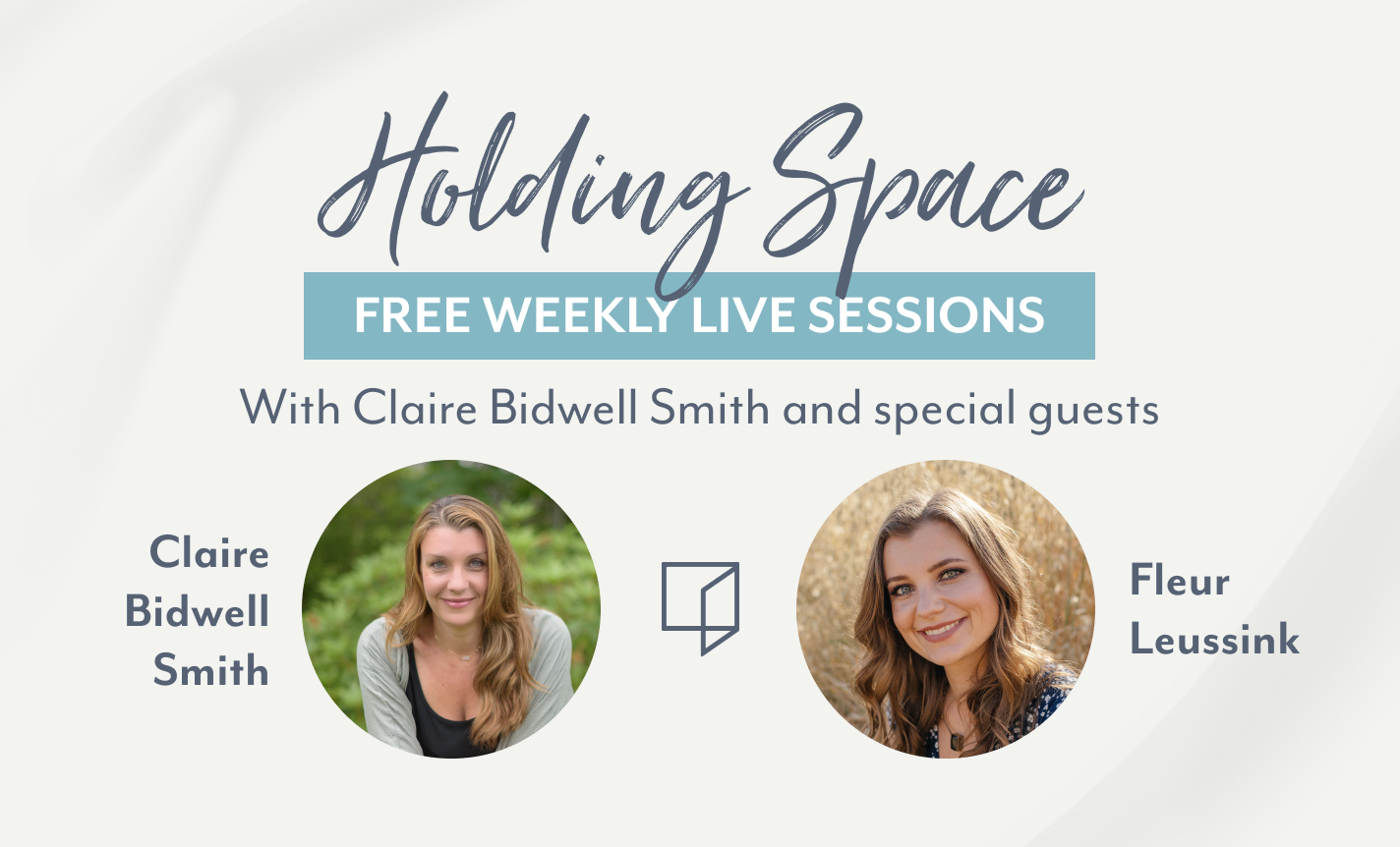 Holding Space with Claire Bidwell Smith & Medium Fleur