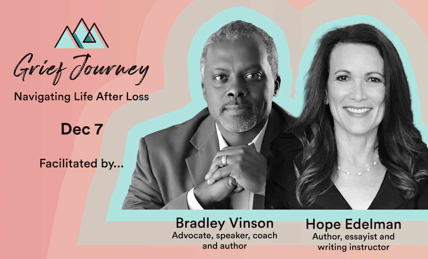 Grief Journey with Hope Edelman and Bradley Vinson