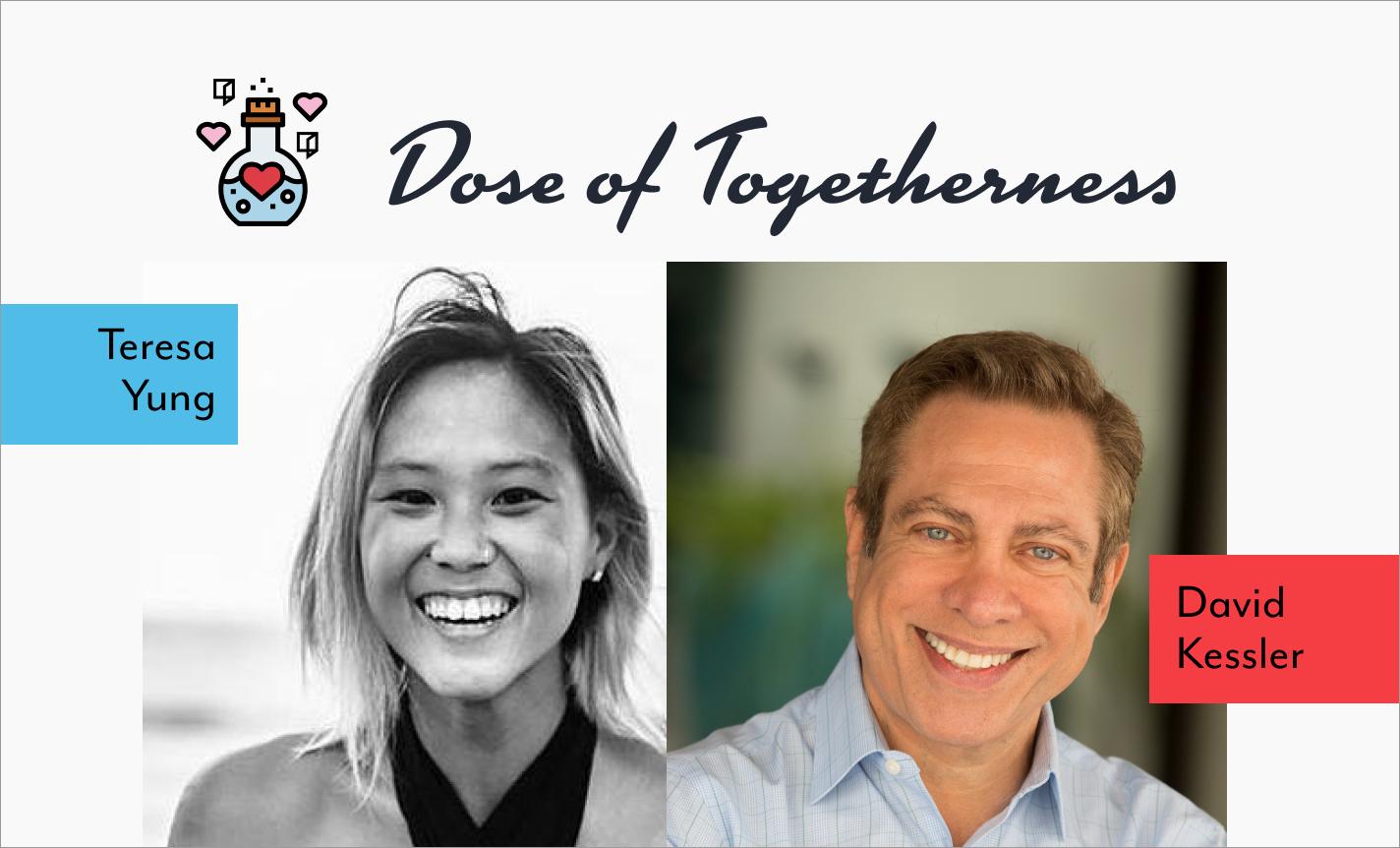 Dose of Togetherness with David Kessler