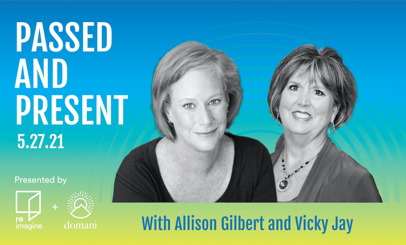 Passed and Present with Allison Gilbert & Vicki Jay
