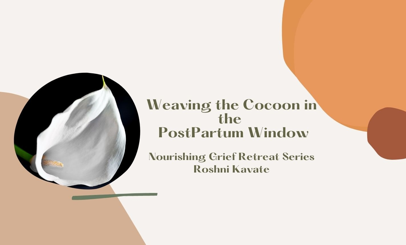 Weaving the Cocoon: Rebirth in the Postpartum Window