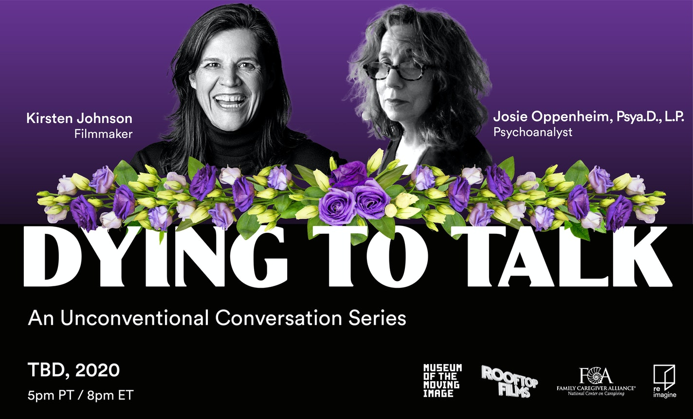 Dying to Talk, Session 2: Josie Oppenheim & Kirsten Johnson