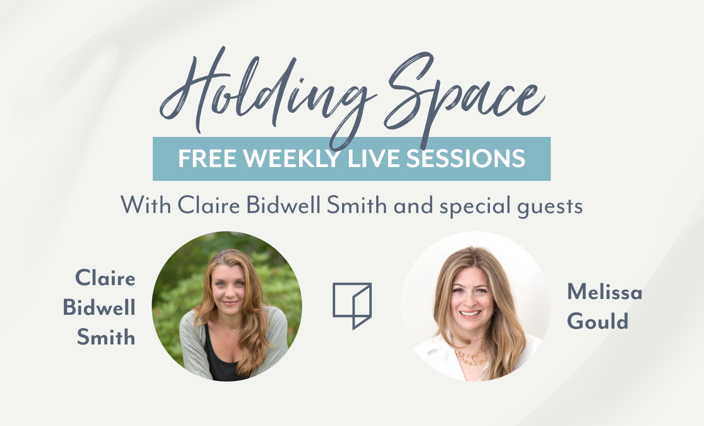 Holding Space: Claire Bidwell Smith & Melissa Gould