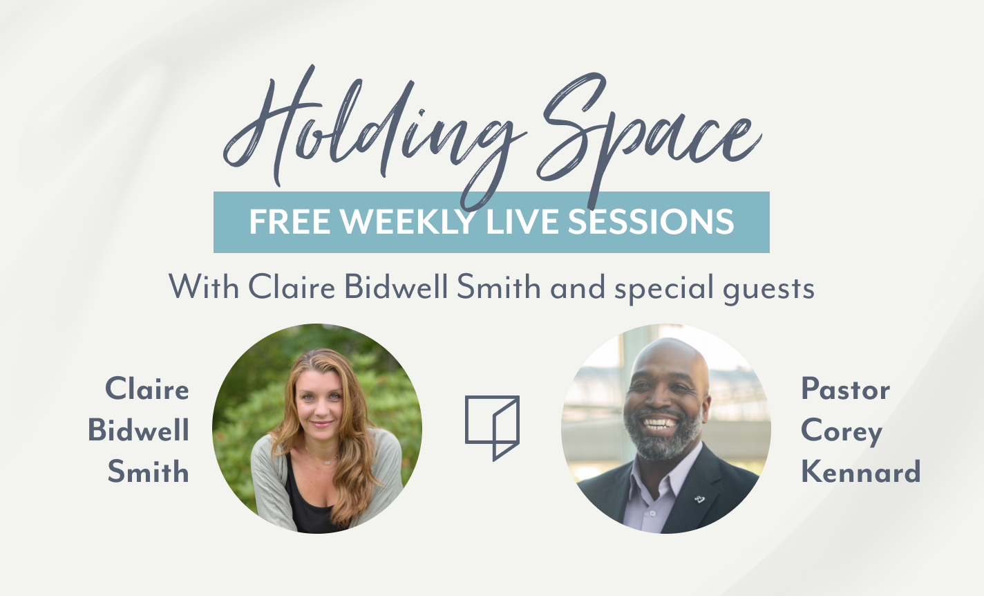 Holding Space with Claire Bidwell Smith and Corey Kennard