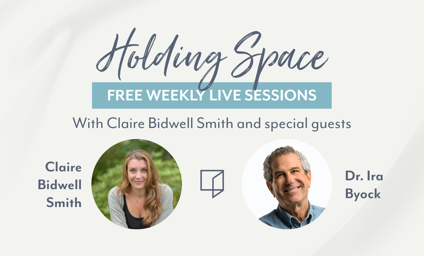 Holding Steady with Claire Bidwell Smith and Dr. Ira Byock