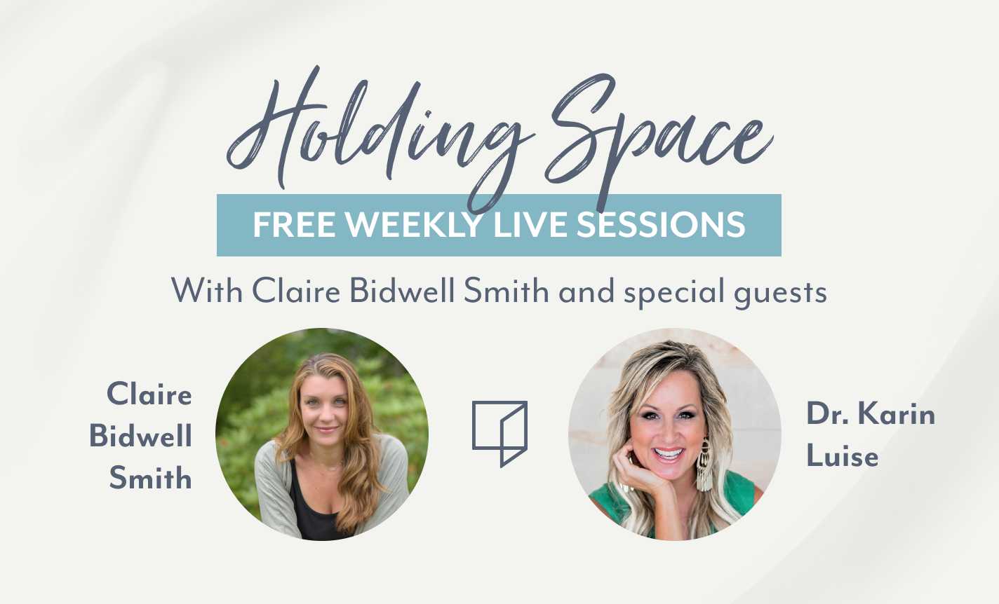 Holding Space with Claire Bidwell Smith and Karin Luise