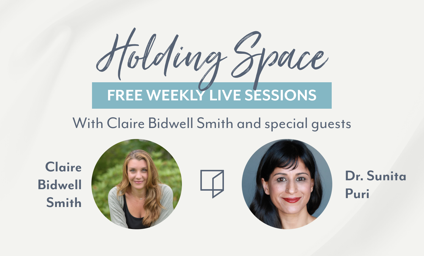 Holding Steady with Claire Bidwell Smith and Sunita Puri