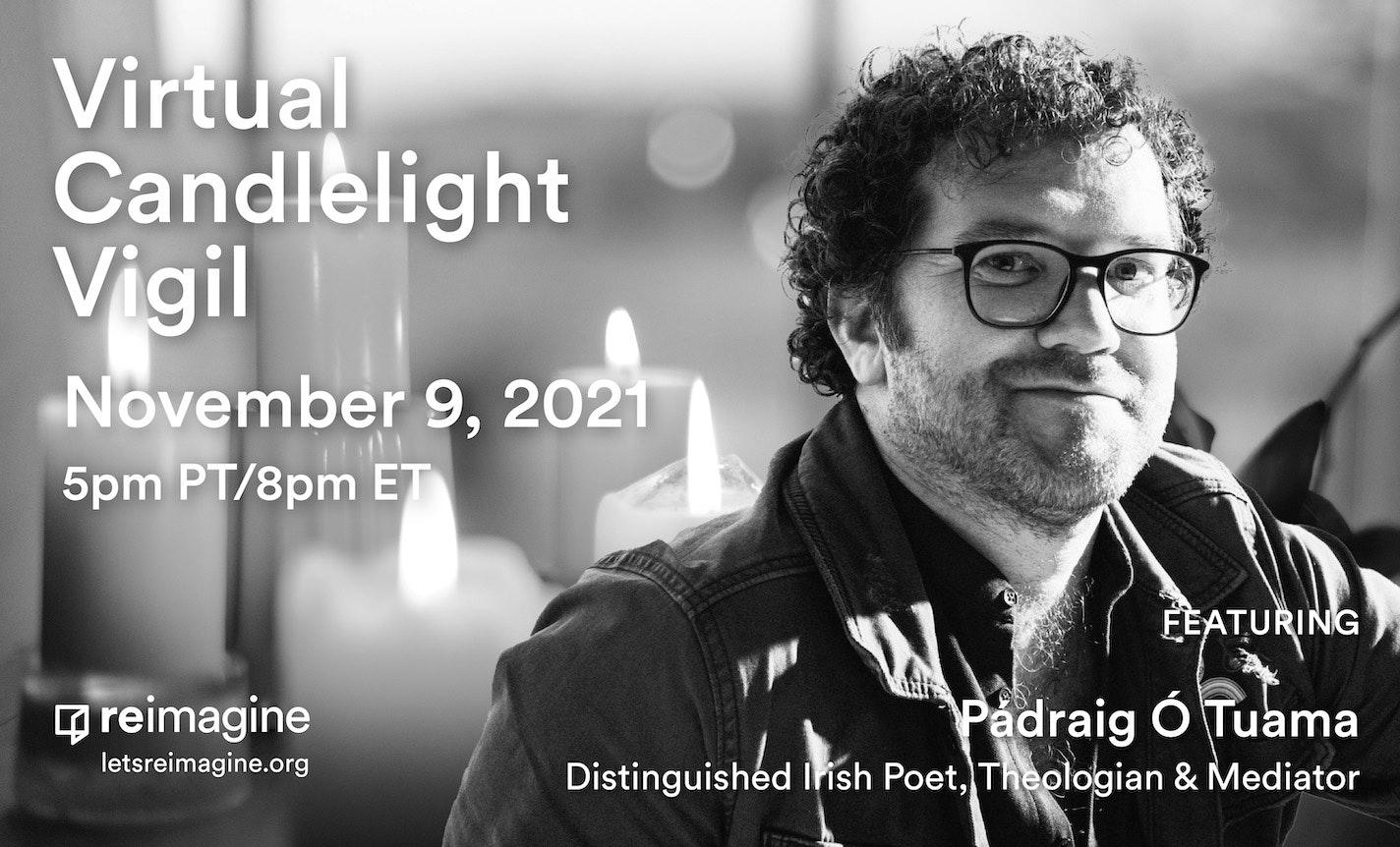 Reimagine Candlelight Vigil with Poet Pádraig Ó Tuama