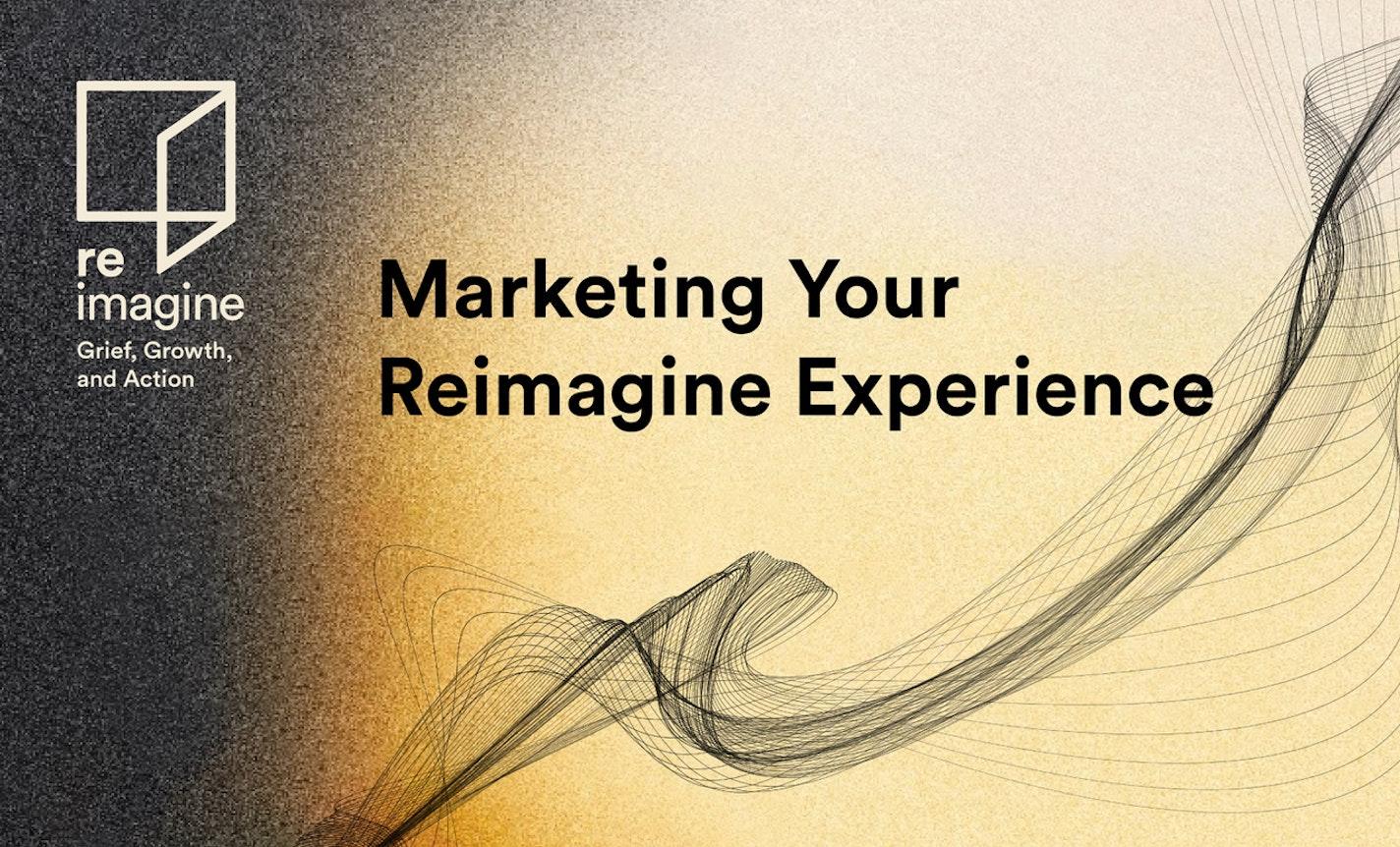 A Marketing Intro for New Reimagine Collaborators
