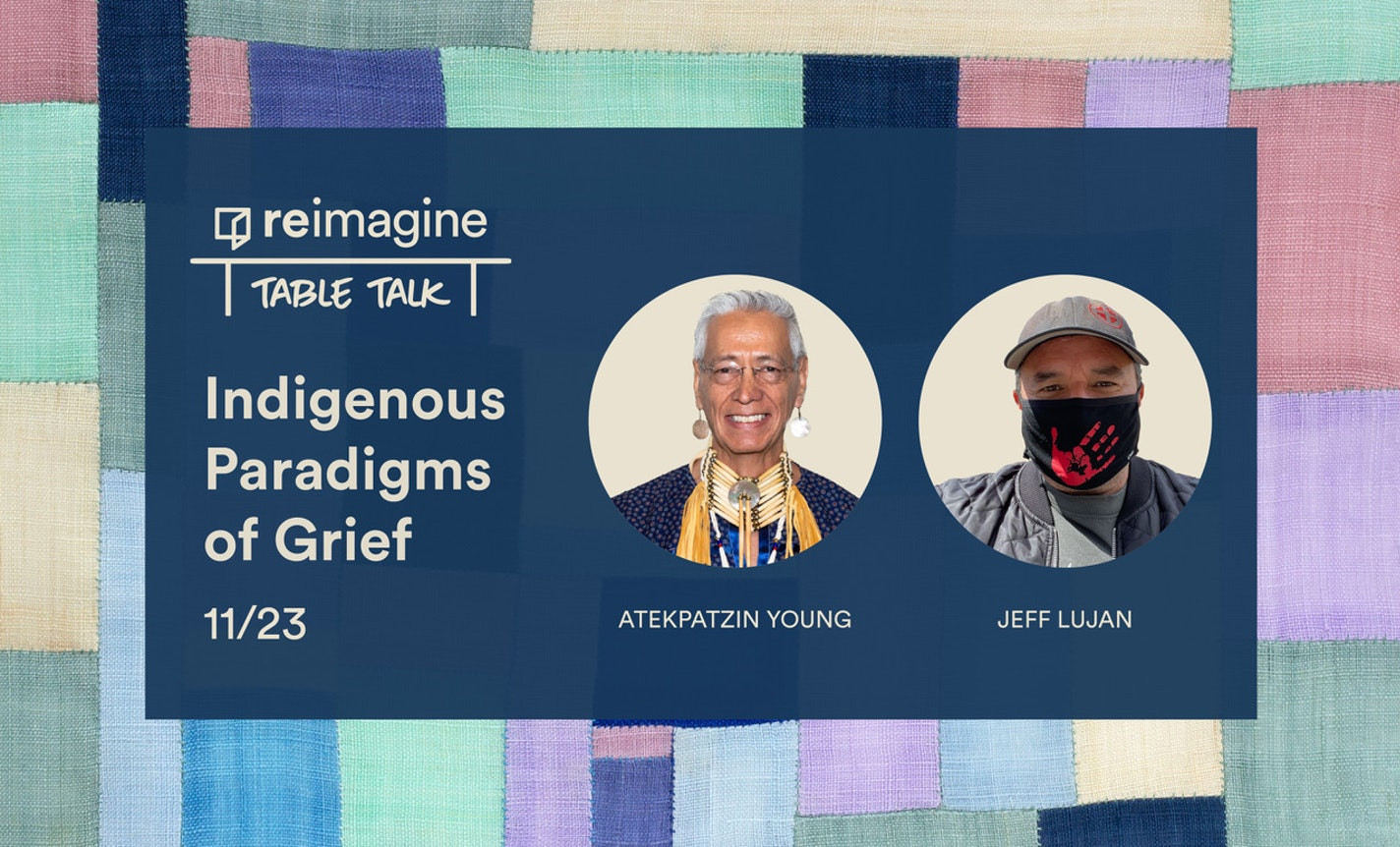 Table Talk: Indigenous Paradigms of Grief