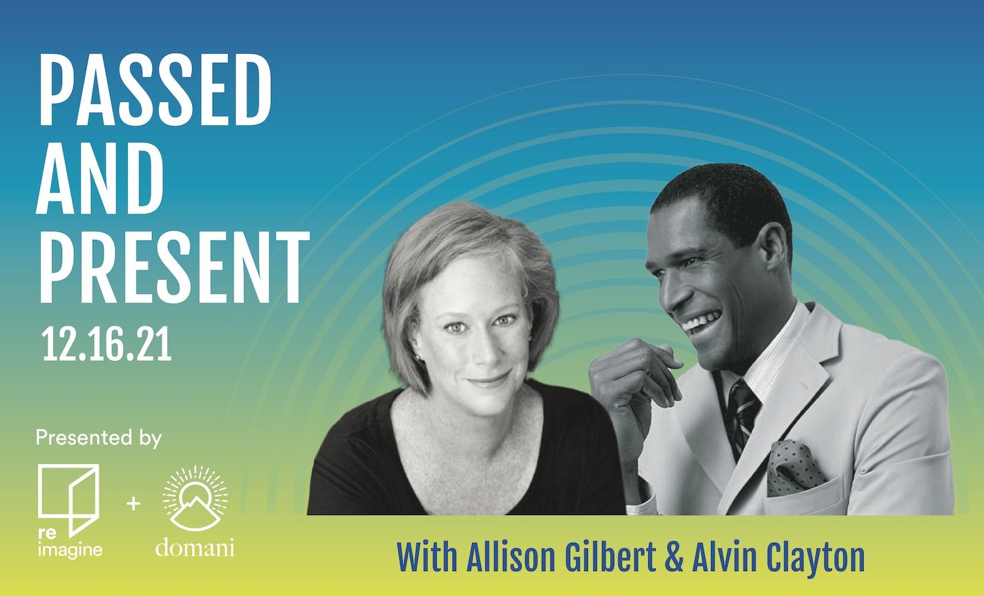 Passed & Present with Allison Gilbert and Alvin Clayton