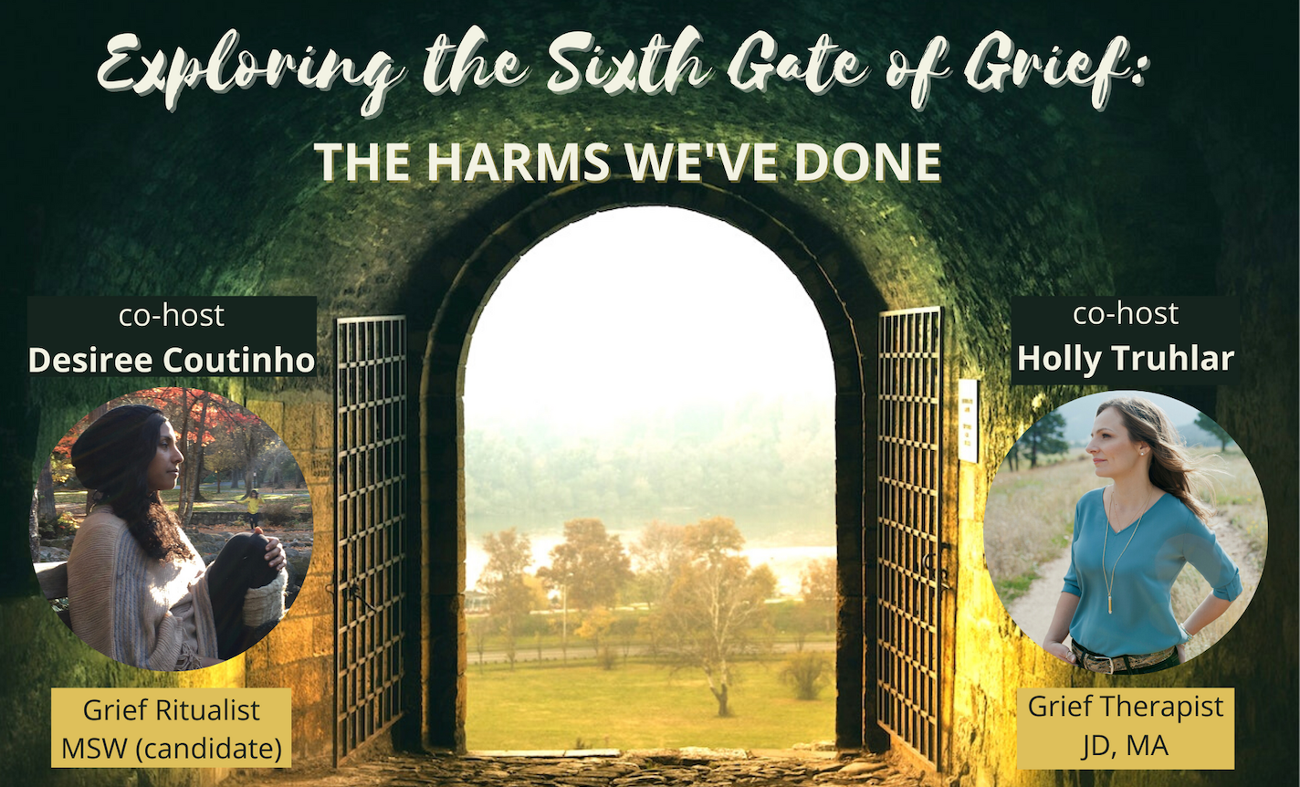 Exploring the 6th Gate of Grief: The Harms We've Caused