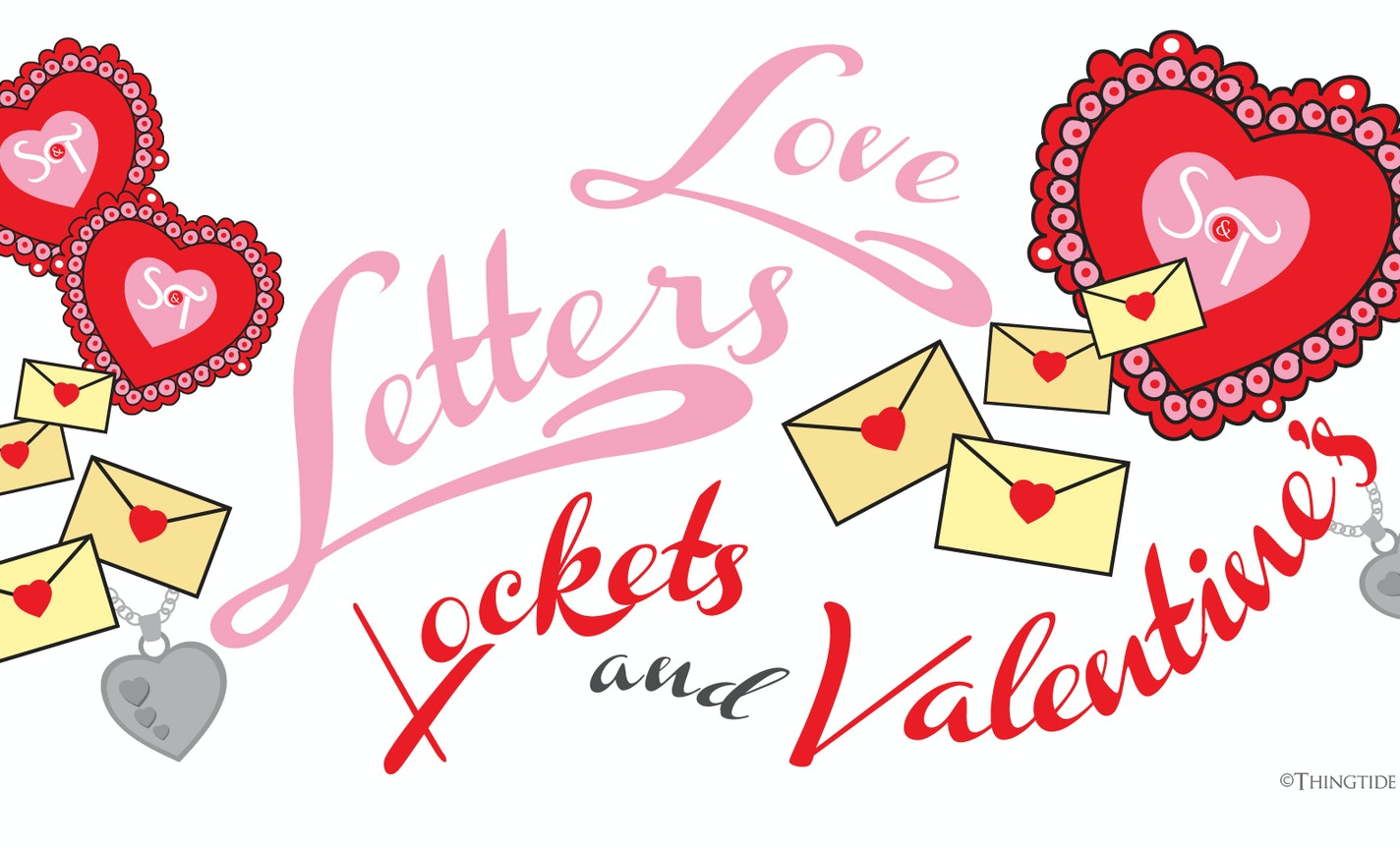 Show & Tale: Love Letters, Lockets & Valentines