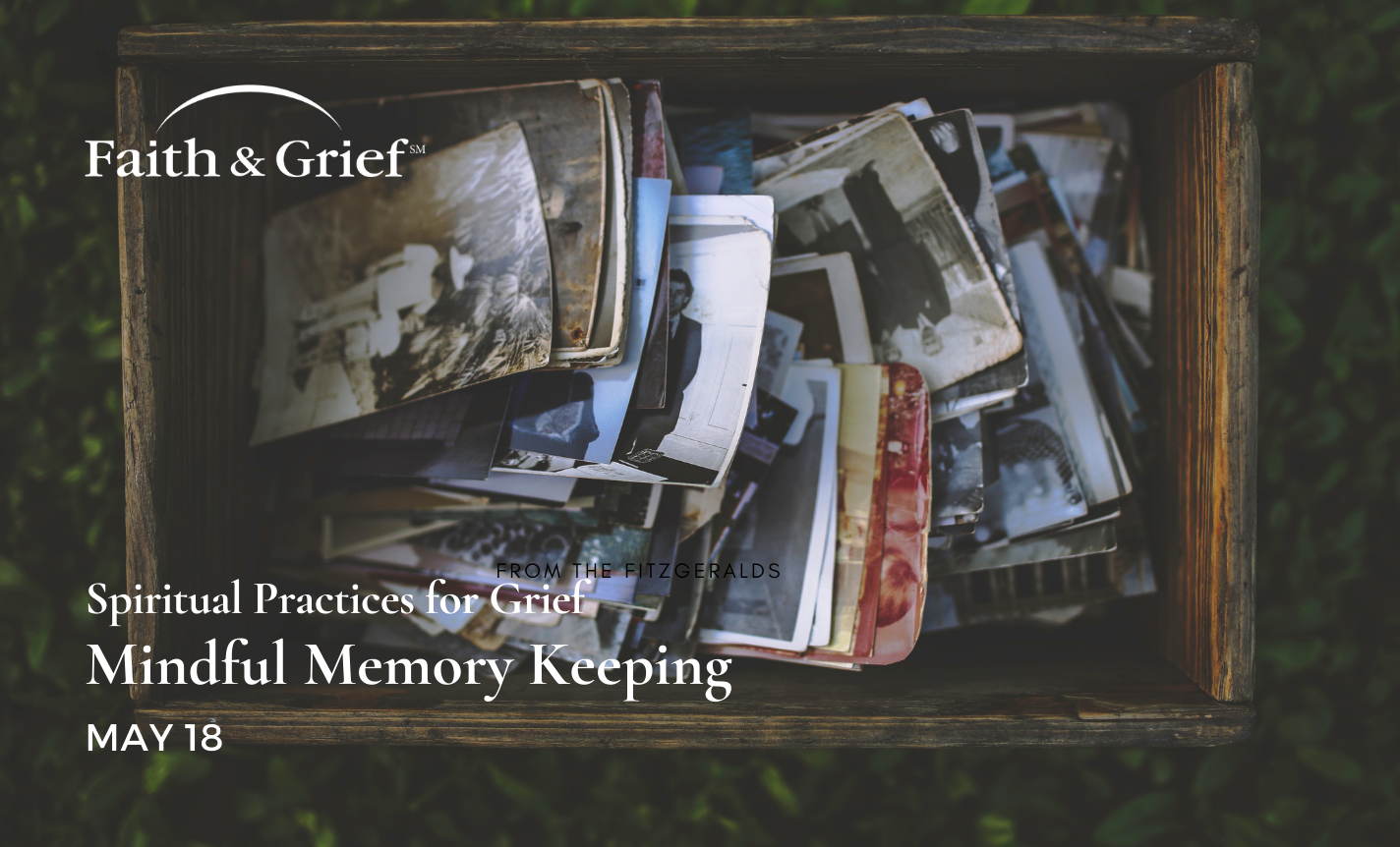 Spiritual Practices for Grief - Mindful Memory Keeping