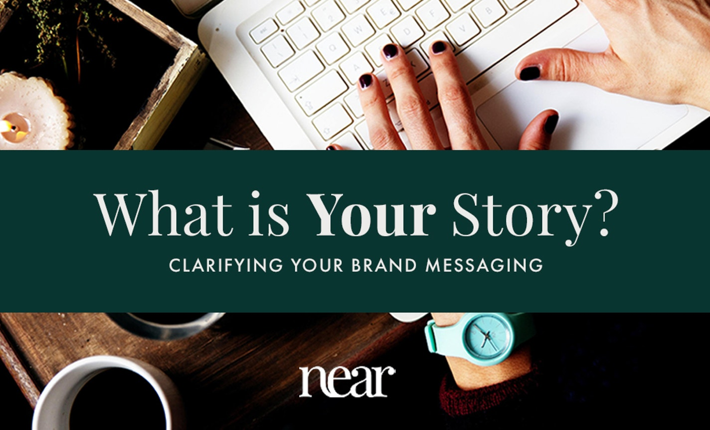 What is Your Story? Clarifying Your Brand Messaging