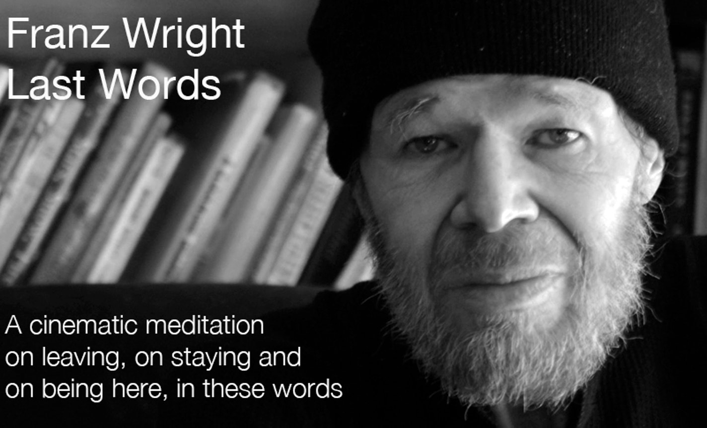 Franz Wright: Last Words, A Cinematic Meditation On Leaving